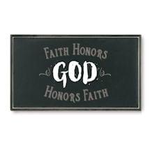 Faith Honors God Plaque