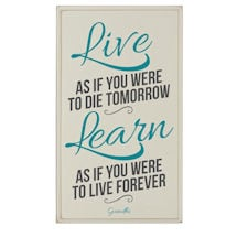 Live as if You Were to Die Tomorrow Plaque