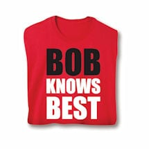 Bob Knows Best Shirts