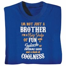 """I'm Not Just"" Brother Shirts"