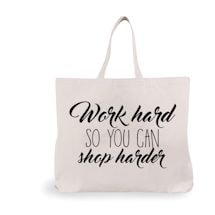 Shop Harder Tote