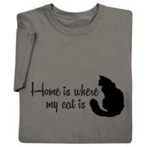 Home Is Where My Cat Is Shirt