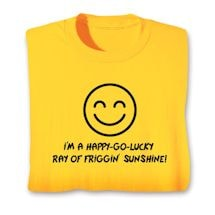 I'm A Happy Go Lucky Shirts