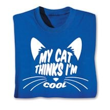 My Cat Thinks I'm Cool Shirts