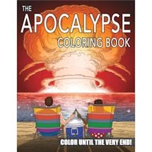 The Apocalypse Coloring Book: Color Until the Very End!
