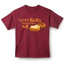 Just Call Me Butter Shirts