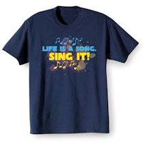 Life Is A Song Shirts
