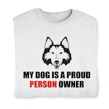 My Dog Is A Proud Person Owner Shirts
