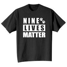 Nine Lives Matter T-Shirts