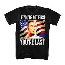 If Your Not First Your Last T-Shirt