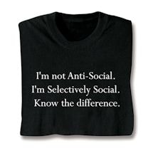 I'm Selectively Social Shirts