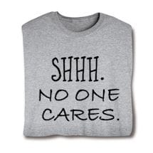 No One Cares Shirts