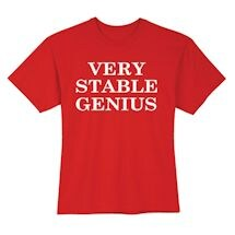 Very Stable Genius Shirts