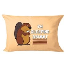 I'm Sleeping Dammit Pillowcase