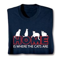 Home Is Where The Cats Are T-Shirt
