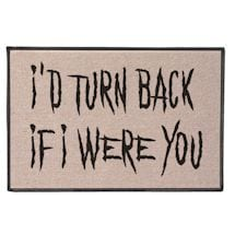 I'd Turn Back If I Were You Doormat