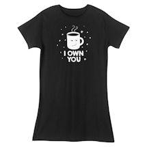 I Own You Sleepshirt