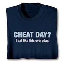 Cheat Day? Shirts