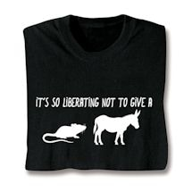 It's So Liberating Shirts