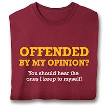 Offended By My Opinion Shirts