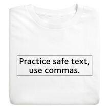 Practice Safe Text, Use Commas. Shirts
