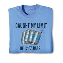 Caught My Limit Of 12 Oz. Bass Shirts
