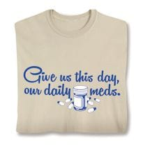 Give Us This Day, Our Daily Meds Shirts