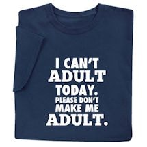 """I Can't Adult"" Shirts"