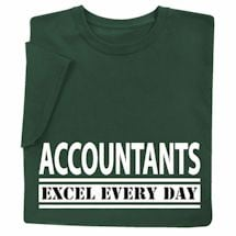 Accountants Excel Every Day Shirts