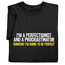 Someday I'm Going To Be Perfect T-Shirts