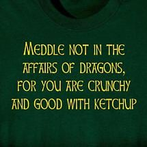 Meddle Not In Dragon Affairs Shirt