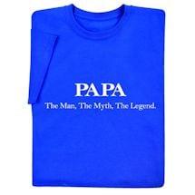 Papa: The Man, The Myth, The Legend T-Shirt