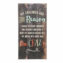 My Children Are The Reason Plaque