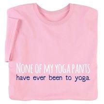 None Of My Yoga Pants Ladies T-Shirt