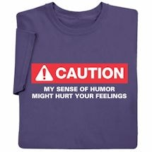 Caution! My Sense Of Humor T-Shirt