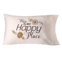 Happy Place Pillowcase