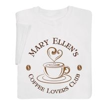 """Personalized """"Your Name"""" Coffee Lovers Club Tee"""