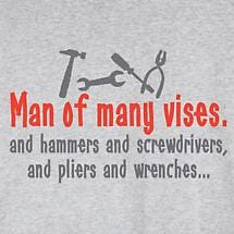 MAN OF MANY VISES SHIRT