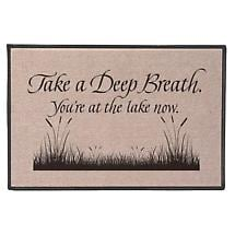 TAKE A DEEP BREATH YOU'RE AT LAKE DOORMAT