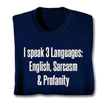 I Speak Three Languages T-Shirt