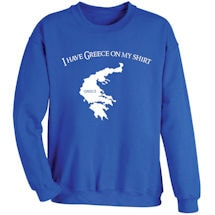 I Have Greece On My Shirt Sweatshirt