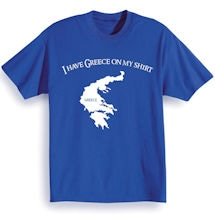 I Have Greece On My Shirt T-Shirt